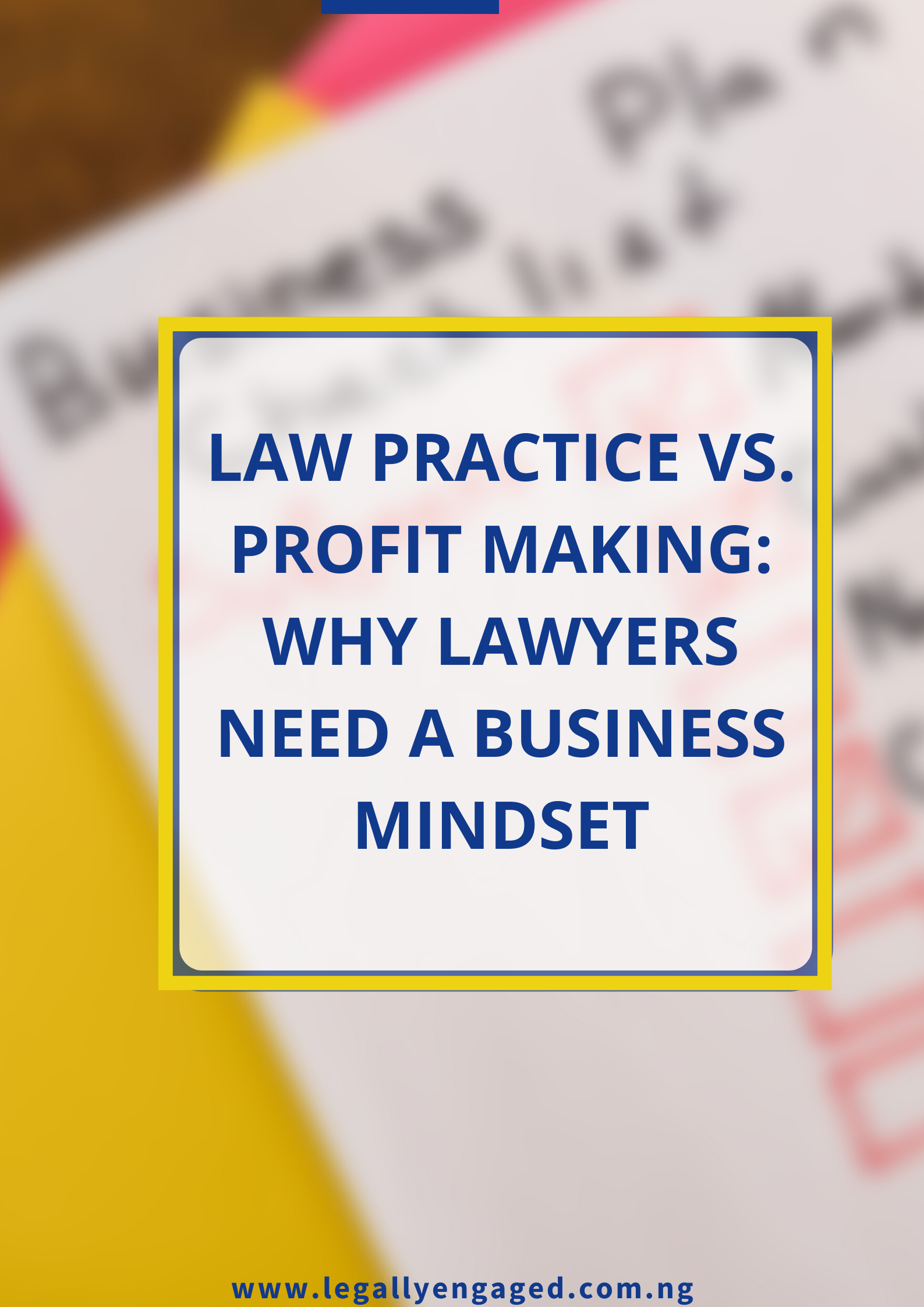 Law Practice and Profit-making: why lawyers need a business mindset (An Interview with Busola Ajala)